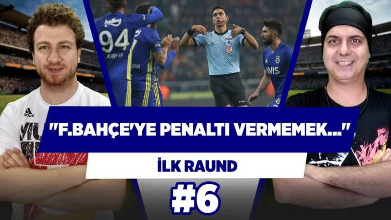 Fenerbahçe-nin penaltısını vermemek için VAR-a gidilmedi - Uğur Karakullukçu Ali Ece İlk Raun6