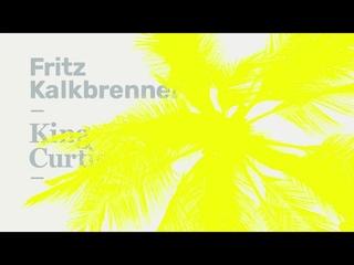 Fritz Kalkbrenner - King Curtis (Official Audio)