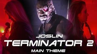Terminator 2 - Main theme - Joslin - Brad Fiedel