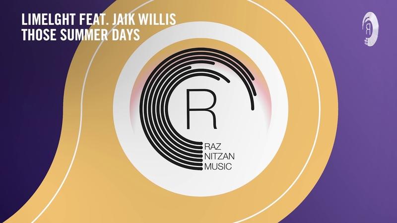 VOCAL TRANCE: Limelght feat. Jaik Willis - Those Summer Days (RNM) LYRICS