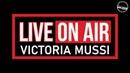 VICTORIA MUSSI   RADIO STREAM