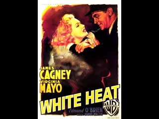White Heat (1949)  James Cagney, Virginia Mayo, Edmond O'Brien