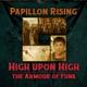 Papillon Rising - High Upon High (Flight of the Dragon)