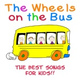 The Wheels On The Bus - I Love You, You Love Me