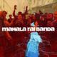 Mahala Rai Banda - Tabulhaneaua