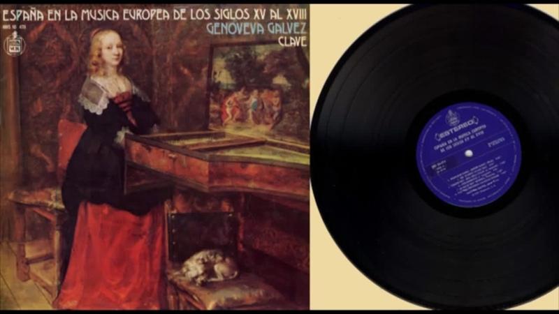 Genoveva Gálvez harpsichord España en la Musica Europea de los Siglos XV al XVIII 1977