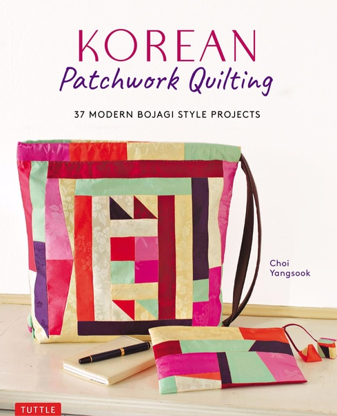 Korean Patchwork Quilting 37 Modern Bojagi Style Projects