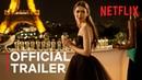 Emily in Paris Official Trailer Netflix