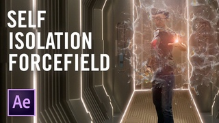 TUTORIAL | How to make a Self-Isolation Forcefield effect