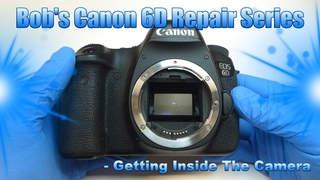 Canon 6D Repair Series - Video #1, Getting Inside The Camera