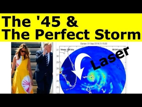 QAnon The '45 Destroys the Deep State's Weapon Dorian the Perfect Storm