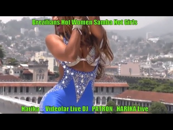 WOW Brazilian Hot Women Samba Dance girls 1 1 inden GüzeLLer Harika Videolar DJ PATRON HARİKA Live