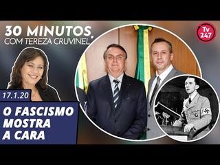 30 minutos com Tereza Cruvinel: o fascismo mostra a cara